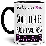 Tassendruck Spruch-Tasse so buchstabiert Man Frau Innen & Henkel Schwarz - Mug/Cup/Becher/Lustig/Witzig/Kollege/Arbeit/Paare/Partner/Geschenk-Idee/Fun Qualität - 25 Jahre Erfahrung