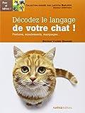 Décodez le langage de votre chat ! : Postures, miaulements, marquages