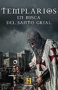 Templarios. En busca del Santo Grial par Canal Historia