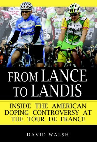 From Lance to Landis: Inside the American Doping Controversy at the Tour de France (English Edition)