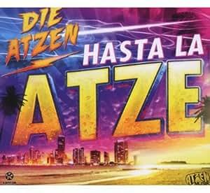 Hasta la Atze