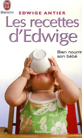 Les recettes d'Edwige : Bien nourrir son bébé
