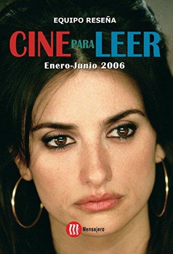 CINE PARA LEER. ENERO-JUNIO 2006 por EQUIPO RESEÑA
