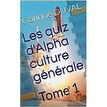 Les quiz d'Alpha culture générale: Tome 1