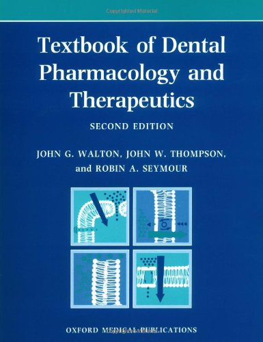 A Textbook of Dental Pharmacology and Therapeutics (Oxford Medical Publications)