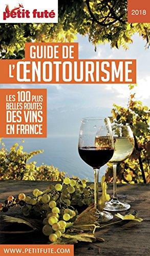 GUIDE DE L'ŒNOTOURISME 2018 Petit Futé (THEMATIQUES) (French Edition)