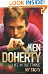 Ken Doherty - Life in the Frame - My...