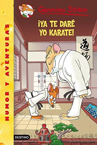 Stilton 37: ¡ya te daré yo karate! (Geronimo Stilton) por Geronimo Stilton