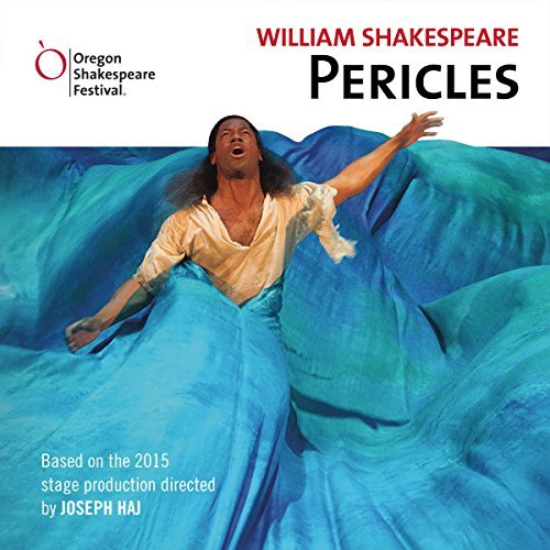 Pericles (Oregon Shakespeare Festival's 2015 Full Cast Production) by William Shakespeare (2016-03-15)
