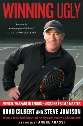 Winning Ugly: Mental Warfare in Tennis--Lessons from a Master (A Fireside book) por Brad Gilbert