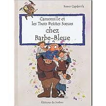 Camomille et les Trois Petites Soeurs : Chez Barbe bleue
