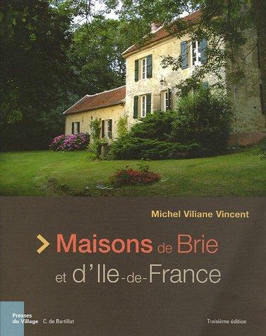 Maisons de Brie et d'Ile-de-France