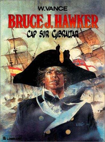 Bruce J. Hawker : Cap sur Gibraltar