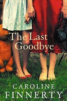 The Last Goodbye by [Finnerty, Caroline]