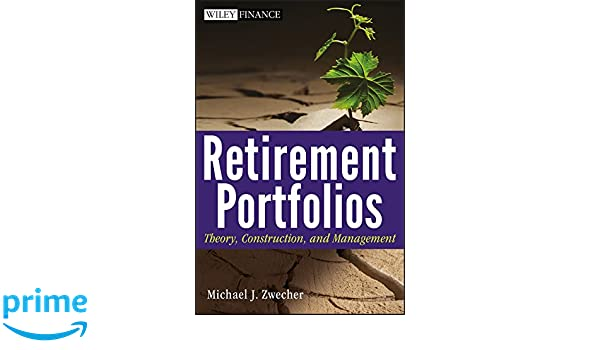 Retirement Portfolios: Theory, Construction and Management (Wiley Finance)