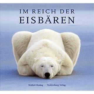 Im Reich der Eisbären: Ein Leben für die Arktis