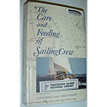 The Care and Feeding of Sailing Crew by Lin Pardey (1-Jan-1996) Hardcover