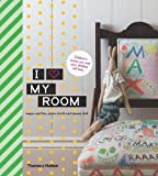 I Love My Room: Childrens rooms you and your children will love