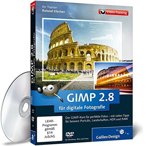 GIMP 2.8 für digitale Fotografie - Das Praxis-Training