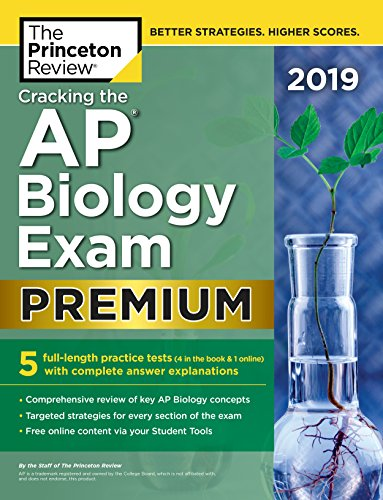 Cracking the AP Biology Exam 2019, Premium Edition: 5 Practice Tests + Complete Content Review (College Test Preparation) (Ap Biology Test Prep)