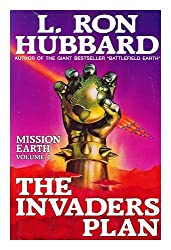 The invaders plan : Mission earth volume 1
