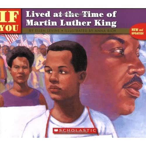 . . . If You Lived at the Time of Martin Luther King by Ellen Levine (1994-01-01)
