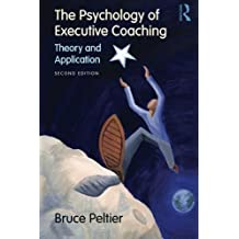 The Psychology of Executive Coaching: Theory and Application by Bruce Peltier (2009-09-30)