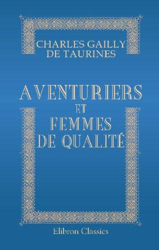 Aventuriers et femmes de qualité par Charles Gailly de Taurines