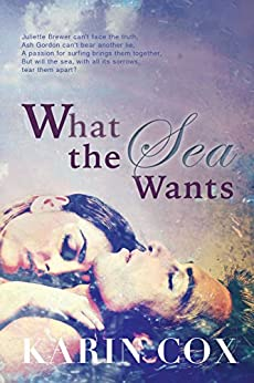 What the Sea Wants by [Cox, Karin]