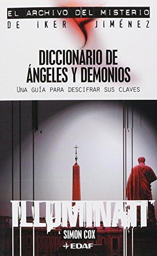 Diccionario de ángeles y demonios: Una guía para descifrar sus claves (Mundo mágico y heterodoxo. El archivo del misterio del Iker Jiménez) por Simon Cox