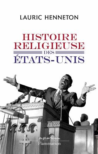 Histoire religieuse des Etats-Unis par Lauric Henneton