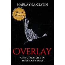 Overlay: One Girl's Life in 1970s Las Vegas (Memoirs of Marlayna Glynn Book 1)