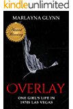 Overlay: One Girl's Life in 1970s Las Vegas (Marlayna Glynn Memoirs) (English Edition)