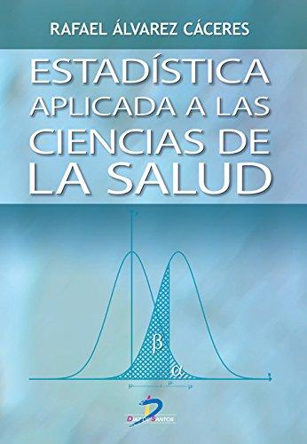 Estadística aplicada a ciencias de la salud por Rafael Alvarez Cáceres