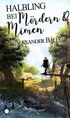 Buchseite und Rezensionen zu 'Halbling bei Mördern und Mimen' von Alexander Bálly