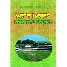 LMH OFFICIAL DICTIONARY OF WEST INDIES CRICKET GROUNDS (Lmh Cricket Series)