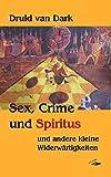 Sex, Crime und Spiritus