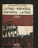 Diccionario illustrado latino-espanol-latino