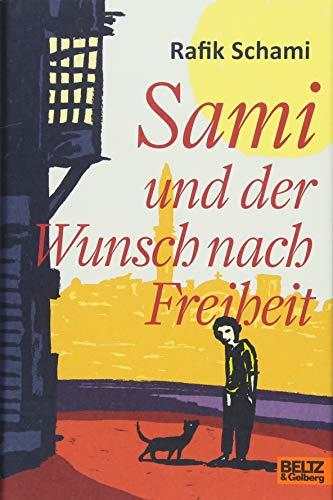 Buchseite und Rezensionen zu 'Sami und der Wunsch nach Freiheit: Roman' von Rafik Schami