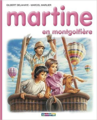 Martine en montgolfière de Gilbert Delahaye,Marcel Marlier ( 4 mai 1993 )