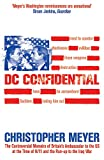 DC Confidential: The Controversial Memoirs of Britain's Ambassador at the Time of 9/11 and the Run-up to the Iraq War