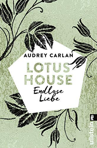 Lotus House - Endlose Liebe: Roman (Die Lotus House-Serie 4) von [Carlan, Audrey]