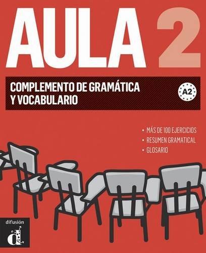 Aula (for the Spanish Market): Aula 2 Nueva Edicion - Complemento De Gramati por Nuria Murillo García, Sergio Troitiño Chinarro