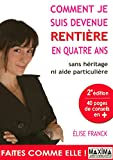 COMMENT JE SUIS DEVENUE RENTIERE EN QUATRE ANS ? - Maxima Laurent du Mesnil - 29/01/2009