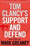 Tom Clancy's Support and Defend by Mark Greaney (2014-07-31)