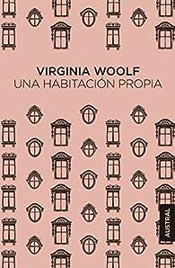 Una habitación propia par Virginia Woolf