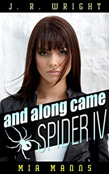 and along came SPIDER IV (A Martina Spalding Thriller) (Spider Series Book 4) (English Edition) par [WRIGHT, J.R.]