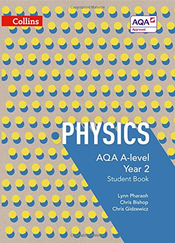 AQA A Level Physics Year 2 Student Book (AQA A Level Science)