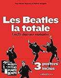 Les Beatles, la Totale - 3 posters inclus: Les 211 chansons expliquées