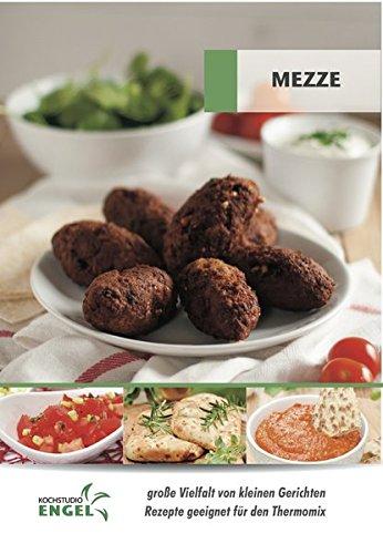Preisvergleich Produktbild Mezze - Rezepte geeignet für den Thermomix: große Vielfalt von kleinen Gerichten